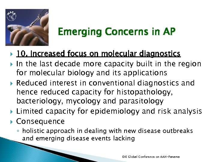 Emerging Concerns in AP 10. Increased focus on molecular diagnostics In the last decade