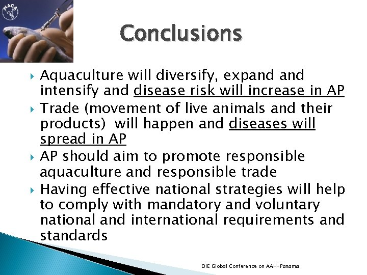 Conclusions Aquaculture will diversify, expand intensify and disease risk will increase in AP Trade