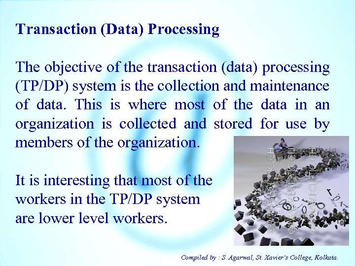 Transaction (Data) Processing The objective of the transaction (data) processing (TP/DP) system is the