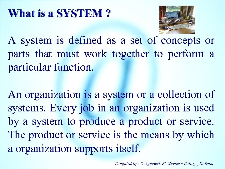 What is a SYSTEM ? A system is defined as a set of concepts