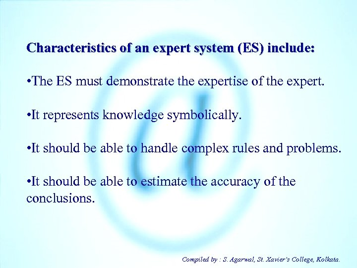 Characteristics of an expert system (ES) include: • The ES must demonstrate the expertise