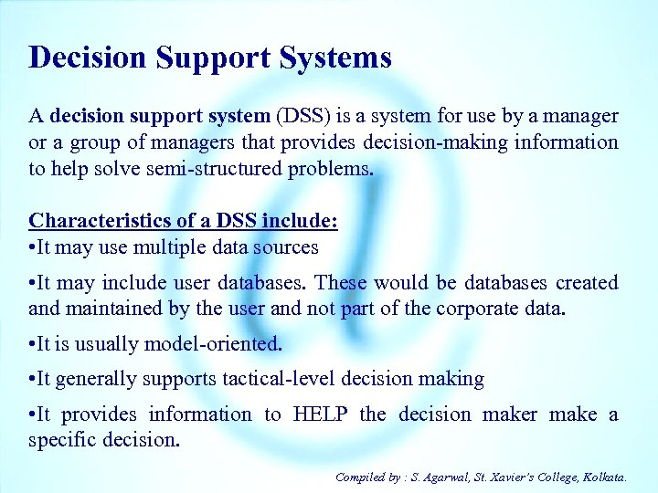 Decision Support Systems A decision support system (DSS) is a system for use by
