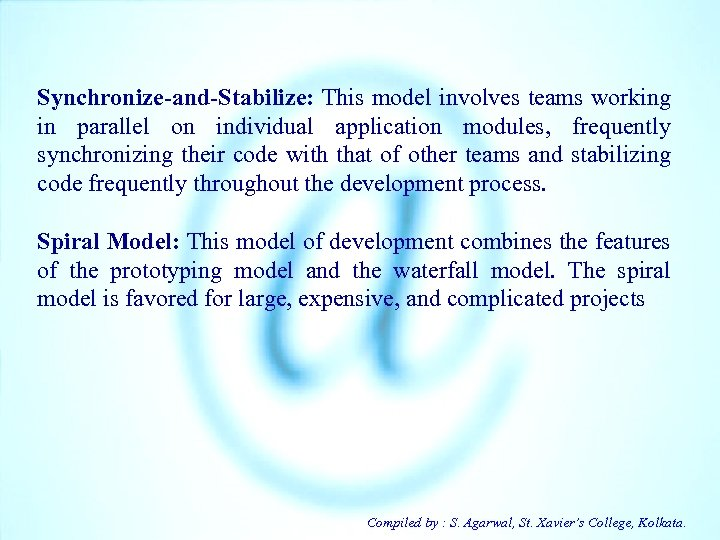 Synchronize-and-Stabilize: This model involves teams working in parallel on individual application modules, frequently synchronizing