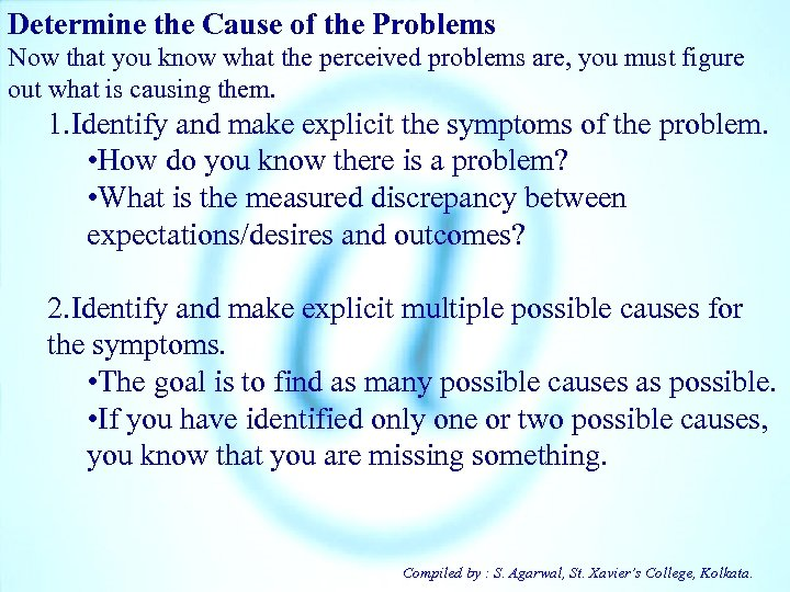 Determine the Cause of the Problems Now that you know what the perceived problems