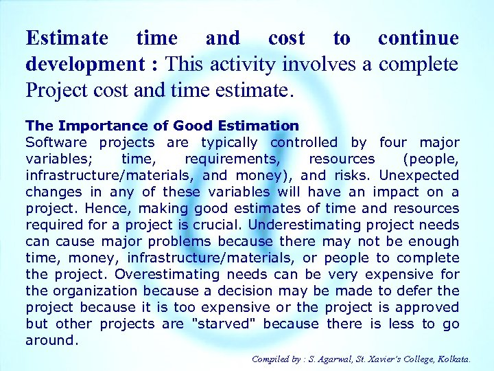 Estimate time and cost to continue development : This activity involves a complete Project