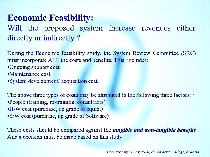Economic Feasibility: Will the proposed system increase revenues either directly or indirectly ? During