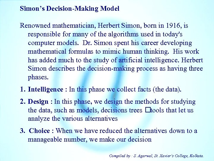 Simon's Decision-Making Model Renowned mathematician, Herbert Simon, born in 1916, is responsible for many
