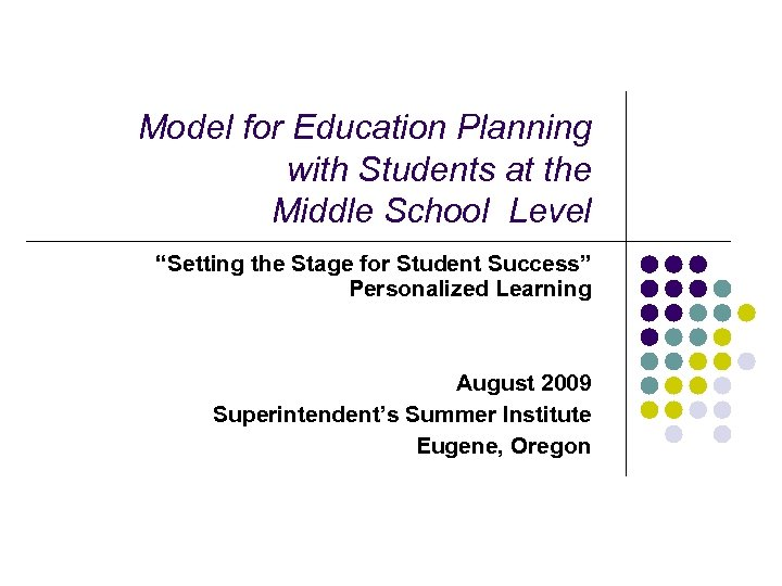 "Model for Education Planning with Students at the Middle School Level ""Setting the Stage"