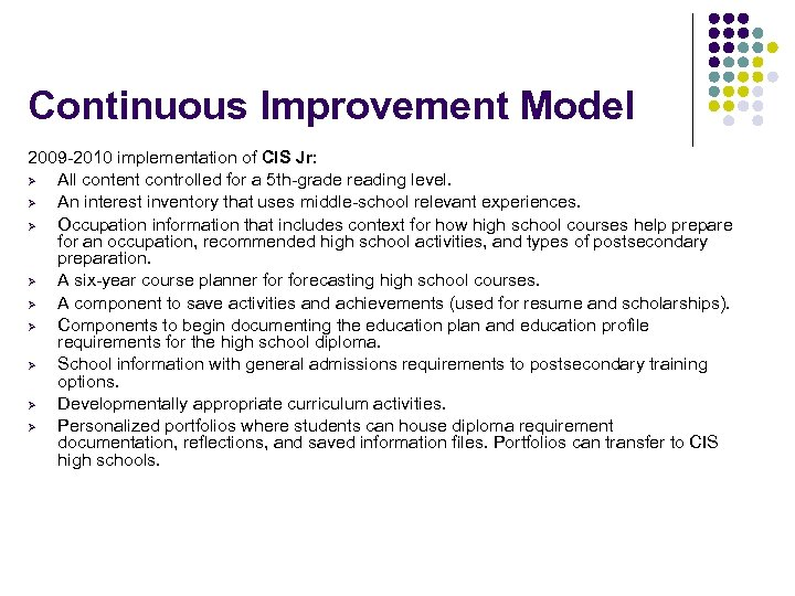 Continuous Improvement Model 2009 -2010 implementation of CIS Jr: Ø All content controlled for