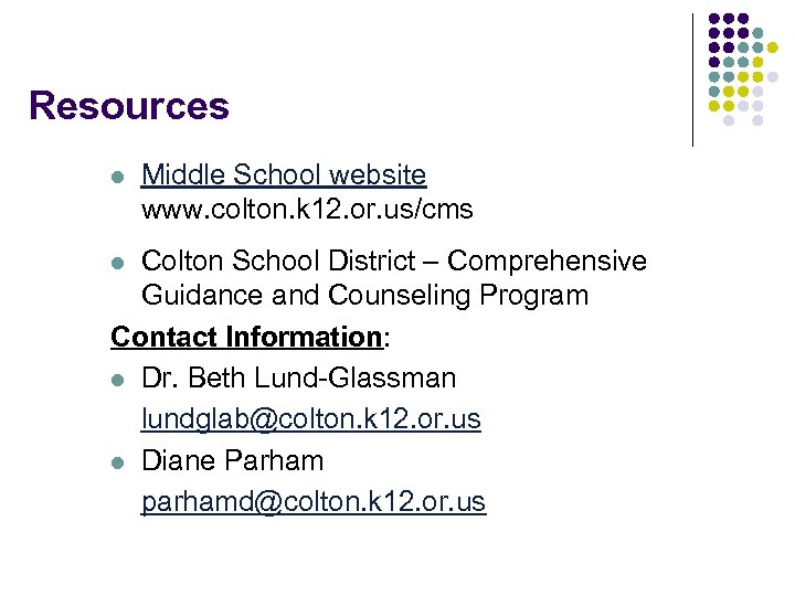 Resources l Middle School website www. colton. k 12. or. us/cms Colton School District