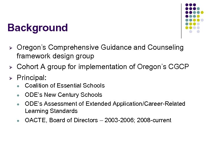 Background Ø Oregon's Comprehensive Guidance and Counseling framework design group Cohort A group for