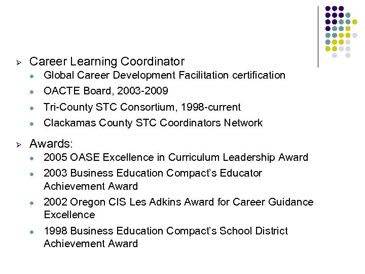 Ø Career Learning Coordinator l l Ø Global Career Development Facilitation certification OACTE Board,