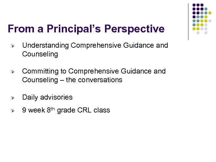 From a Principal's Perspective Ø Ø Understanding Comprehensive Guidance and Counseling Committing to Comprehensive