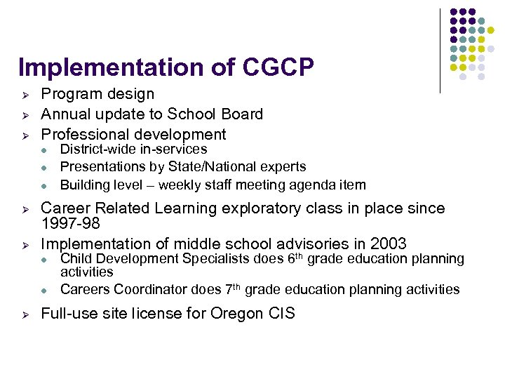 Implementation of CGCP Ø Ø Ø Program design Annual update to School Board Professional