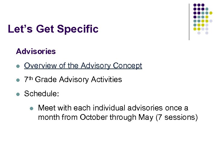 Let's Get Specific Advisories l Overview of the Advisory Concept l 7 th Grade