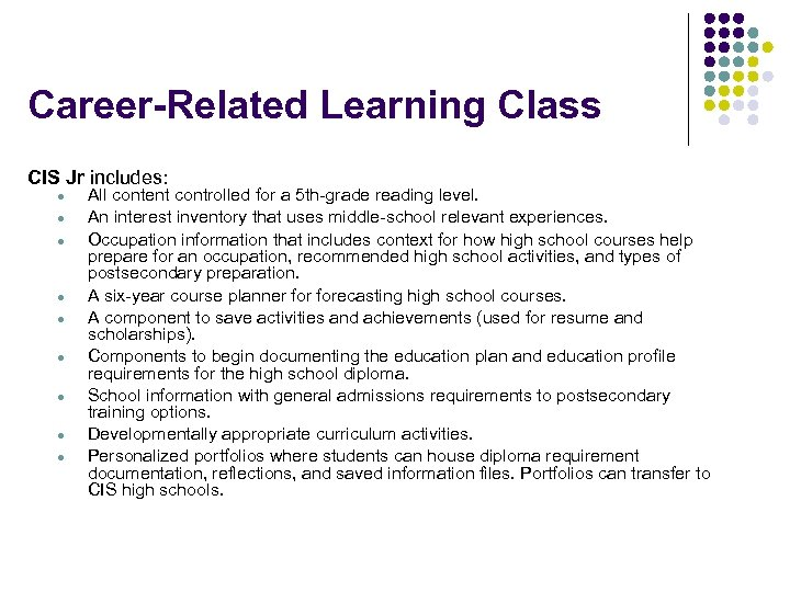 Career-Related Learning Class CIS Jr includes: l l l l l All content controlled
