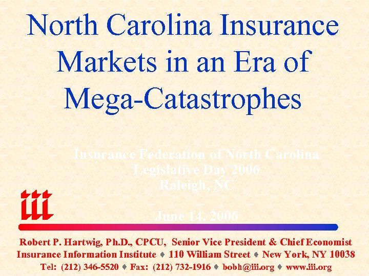 North Carolina Insurance Markets in an Era of Mega-Catastrophes Insurance Federation of North Carolina