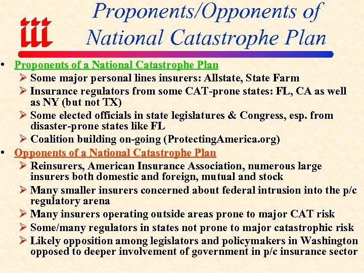 Proponents/Opponents of National Catastrophe Plan • Proponents of a National Catastrophe Plan Ø Some