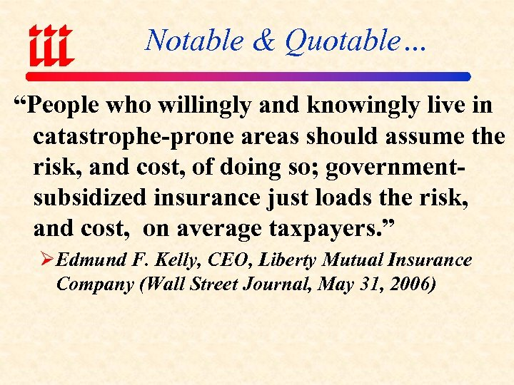 """Notable & Quotable… """"People who willingly and knowingly live in catastrophe-prone areas should assume"""