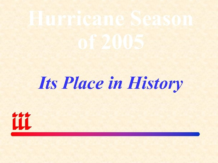 Hurricane Season of 2005 Its Place in History