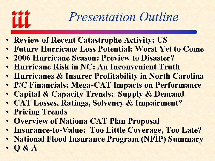 Presentation Outline • • • • Review of Recent Catastrophe Activity: US Future Hurricane