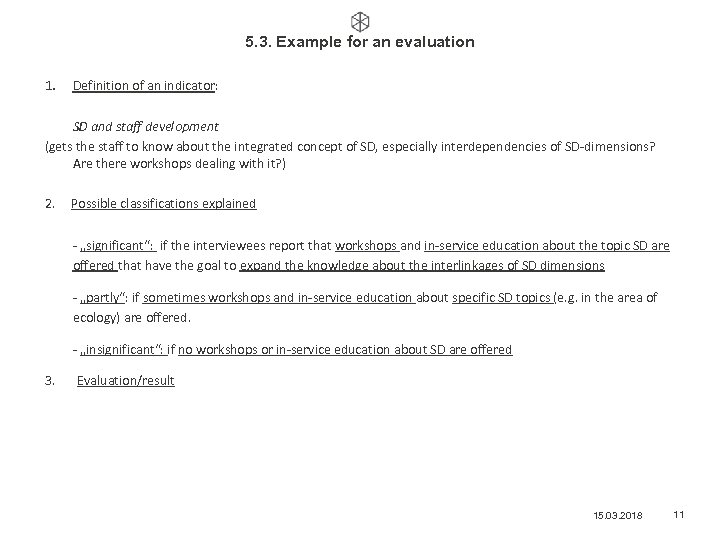 5. 3. Example for an evaluation 1. Definition of an indicator: SD and staff