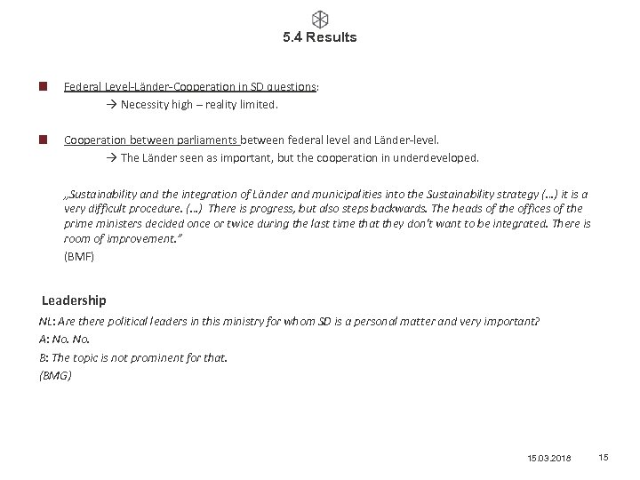 5. 4 Results Federal Level-Länder-Cooperation in SD questions: Necessity high – reality limited. Cooperation