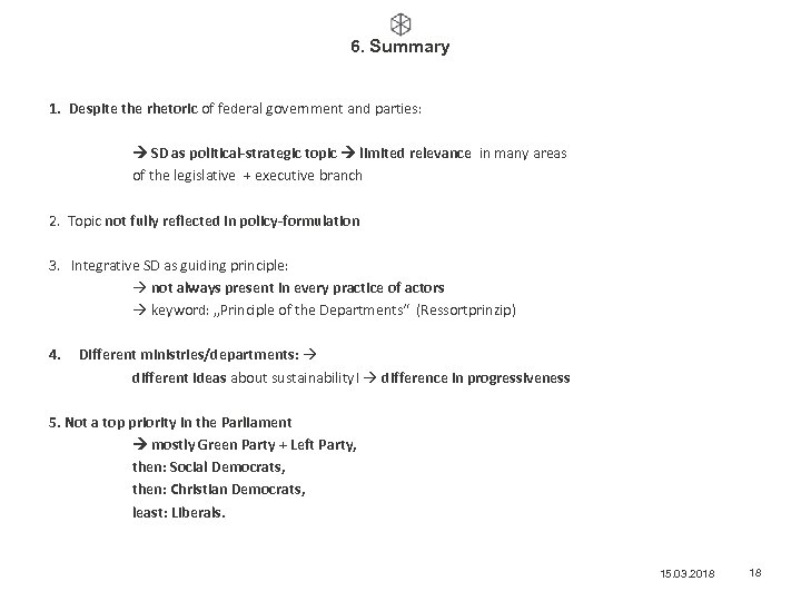 6. Summary 1. Despite the rhetoric of federal government and parties: SD as political-strategic