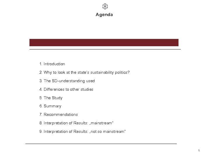 Agenda Nachhaltigkeitspolitikbarometer 1. Introduction 2. Why to look at the state's sustainability politics? 3.