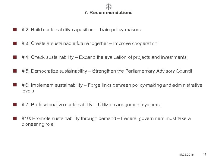 7. Recommendations # 2: Build sustainability capacities – Train policy-makers # 3: Create a