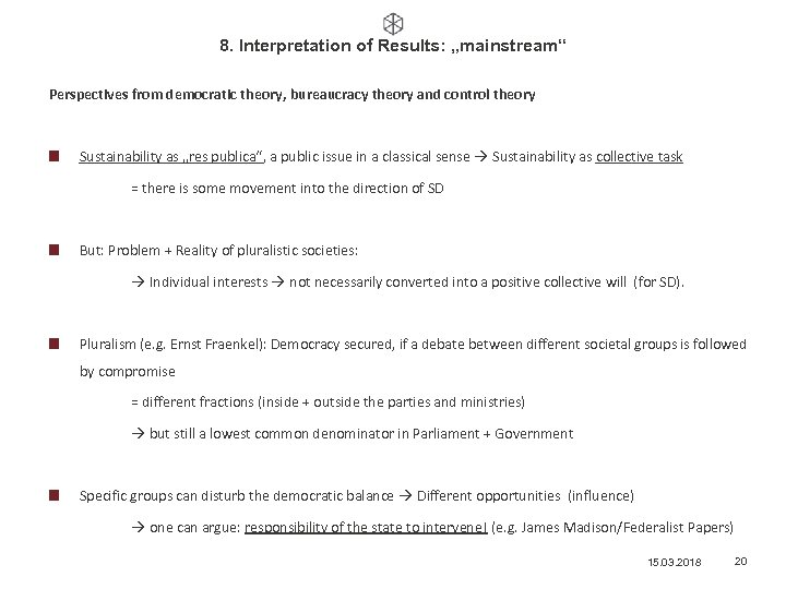 """8. Interpretation of Results: """"mainstream"""" Perspectives from democratic theory, bureaucracy theory and control theory"""