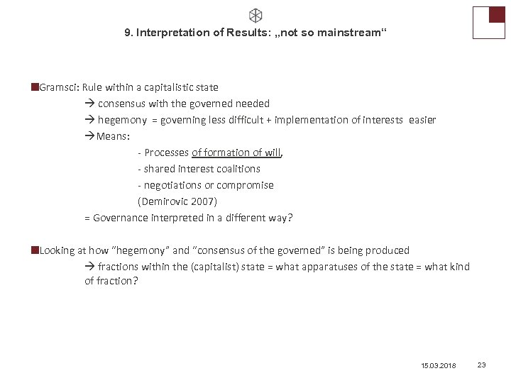 """9. Interpretation of Results: """"not so mainstream"""" Gramsci: Rule within a capitalistic state consensus"""
