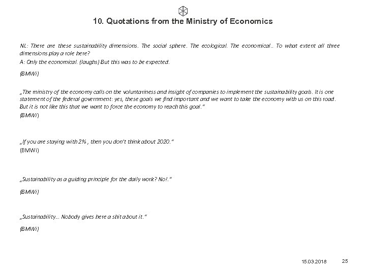 10. Quotations from the Ministry of Economics NL: There are these sustainability dimensions. The