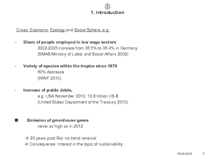1. Introduction Crises: Economy, Ecology and Social Sphere, e. g. - Share of people