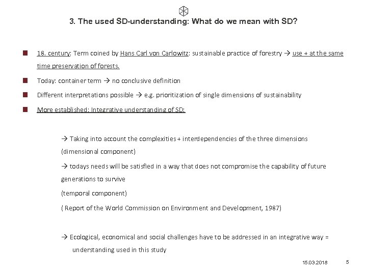 3. The used SD-understanding: What do we mean with SD? 18. century: Term coined