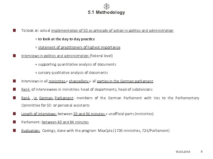 5. 1 Methodology To look at: actual implementation of SD as principle of action