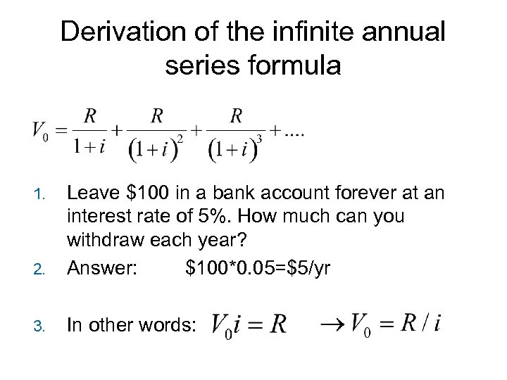 Derivation of the infinite annual series formula 2. Leave $100 in a bank account