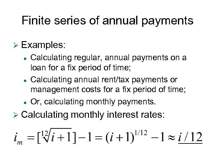 Finite series of annual payments Ø Examples: l l l Calculating regular, annual payments