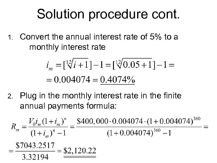 Solution procedure cont. 1. Convert the annual interest rate of 5% to a monthly