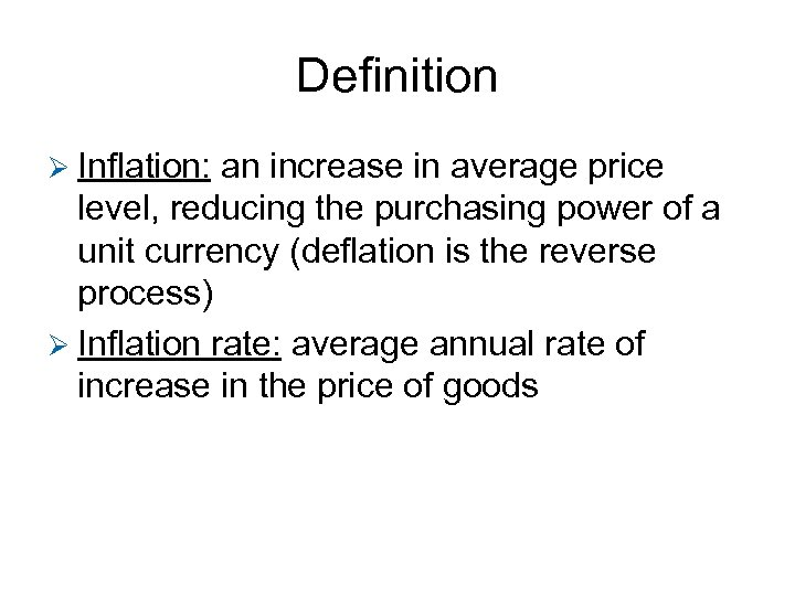 Definition Ø Inflation: an increase in average price level, reducing the purchasing power of