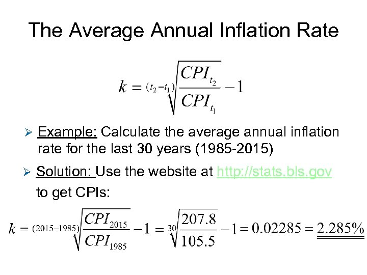 The Average Annual Inflation Rate Ø Example: Calculate the average annual inflation rate for