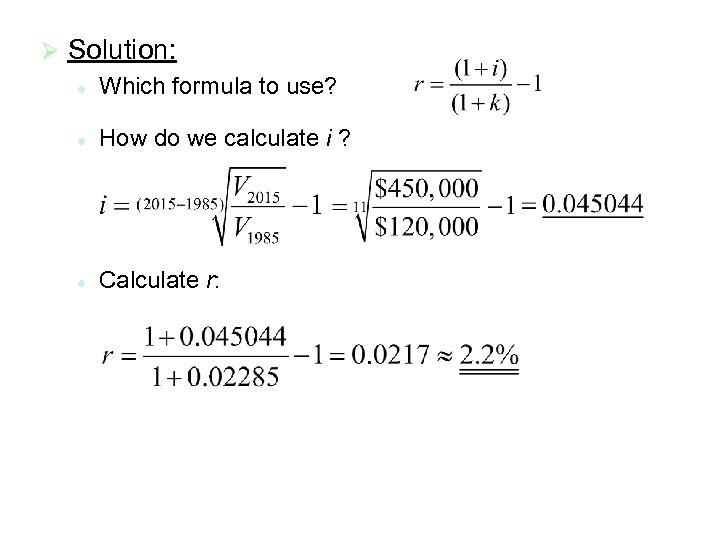 Ø Solution: l Which formula to use? l How do we calculate i ?