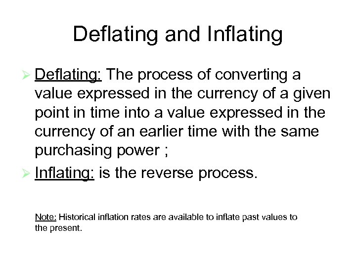 Deflating and Inflating Ø Deflating: The process of converting a value expressed in the