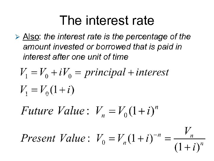 The interest rate Ø Also: the interest rate is the percentage of the amount