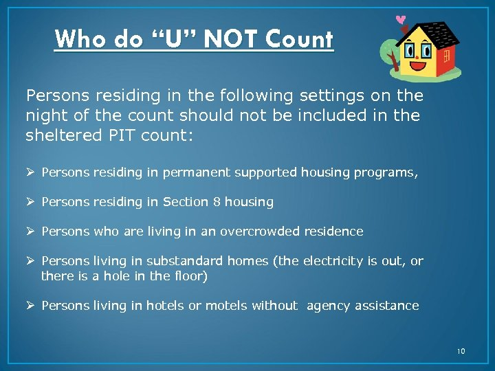 """Who do """"U"""" NOT Count Persons residing in the following settings on the night"""