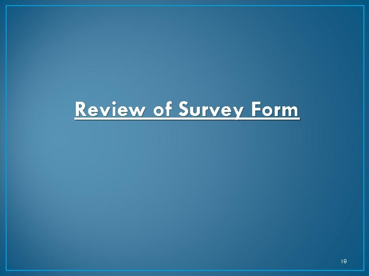 Review of Survey Form 18