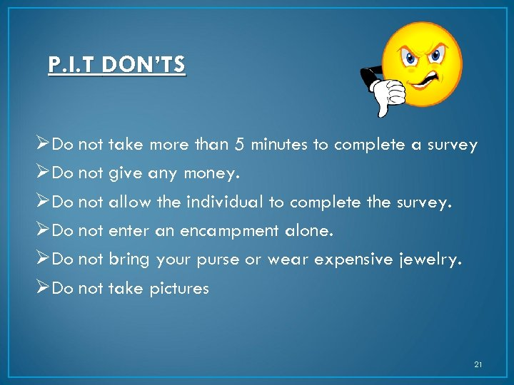 P. I. T DON'TS ØDo not take more than 5 minutes to complete a