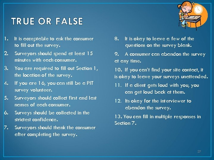 TRUE OR FALSE 1. 2. 3. 4. 5. 6. 7. It is acceptable to