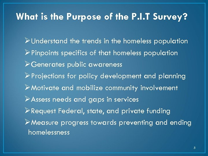 What is the Purpose of the P. I. T Survey? ØUnderstand the trends in