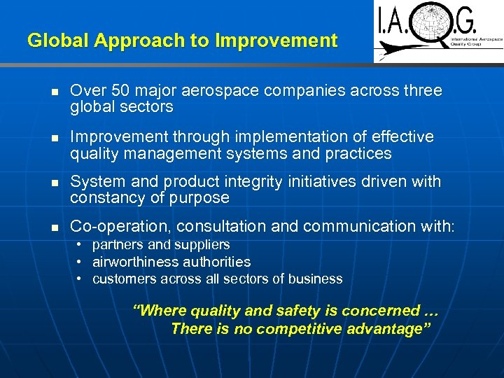 Global Approach to Improvement n n Over 50 major aerospace companies across three global